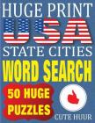 Huge Print USA State Cities Word Search: 50 Word Searches Extra Large Print to Challenge Your Brain (Huge Font Find a Word for Kids, Adults & Seniors Cover Image
