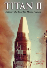 Titan II: A History of a Cold War Missile Program Cover Image