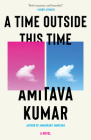 A Time Outside This Time: A novel Cover Image