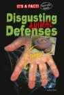 Disgusting Animal Defenses (It's a Fact: Real Life Reads) Cover Image