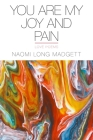 You Are My Joy and Pain: Love Poems (Made in Michigan Writers) Cover Image