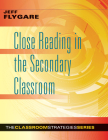 Close Reading in the Secondary Classroom: (improve Literacy, Reading Comprehension, and Critical-Thinking Skills) (Classroom Strategies) Cover Image