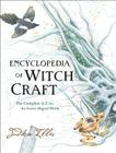 Encyclopedia of Witchcraft: The Complete A-Z for the Entire Magical World (Witchcraft & Spells) Cover Image