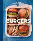Good Housekeeping Burgers: 125 Mouthwatering Recipes & Tips (Good Food Guaranteed #8) Cover Image