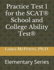 Practice Test 1 for the SCAT(R) School and College Ability Test(R): Elementary Series Cover Image