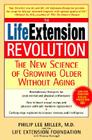 The Life Extension Revolution: The New Science of Growing Older Without Aging Cover Image