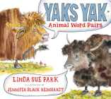 Yaks Yak: Animal Word Pairs Cover Image