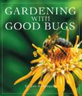 Gardening with Good Bugs Cover Image