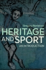 Heritage and Sport: An Introduction Cover Image