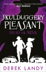 Dead or Alive (Skulduggery Pleasant, Book 14) Cover Image
