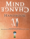 Mind Change Handbook: The Companion Guide to Mind Change: Changing the World One Mind At A Time Cover Image