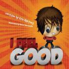I Feel Good (Feel Good Books #1) Cover Image