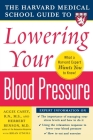 Harvard Medical School Guide to Lowering Your Blood Pressure (Harvard Medical School Guides) Cover Image