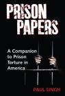 The Prison Papers: A Companion to Prison Torture in America Cover Image
