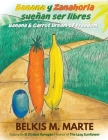 Banana y Zanahoria sueñan ser libres: Banana & Carrot Dream Of Freedom Cover Image