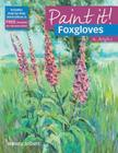 Foxgloves in Acrylics (Paint It!) Cover Image