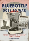 Bluebottle Goes to War: Peter Sellers and the RAF Gang Shows Cover Image