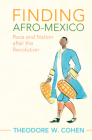 Finding Afro-Mexico: Race and Nation After the Revolution (Afro-Latin America) Cover Image
