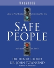 Safe People Workbook: How to Find Relationships That Are Good for You and Avoid Those That Aren't Cover Image