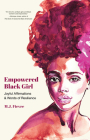 Empowered Black Girl: Joyful Affirmations and Words of Resilience (Teen and YA Maturing, Self-Esteem, Cultural Heritage, for Fans of Badass Cover Image