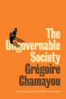 The Ungovernable Society: A Genealogy of Authoritarian Liberalism Cover Image