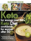 Keto Diet For Women Over 50: The Full Ketogenic Diet For Women Over 50. Heal Your Body, Boost Your Energy, Reset Your Metabolism - +200 Recipes For Cover Image