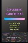 Coaching Emocional: Guía Básica de Coaching E Inteligencia Emocional Cover Image