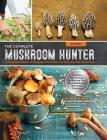 The Complete Mushroom Hunter, Revised: Illustrated Guide to Foraging, Harvesting, and Enjoying Wild Mushrooms - Including new sections on growing your own incredible edibles and off-season collecting Cover Image