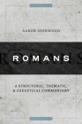 Romans: A Structural, Thematic, and Exegetical Commentary Cover Image