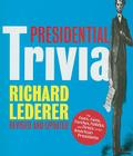 Presidential Trivia: The Feats, Fates, Families, Foibles, and Firsts of Our American Presidents Cover Image