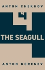 The Seagull: Translated and Adapted by Anton Korenev Cover Image
