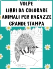 Libri da colorare - Grande stampa - Animali per ragazze - Volpe Cover Image