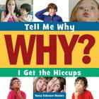 I Get the Hiccups (Tell Me Why Library) Cover Image