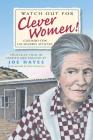 Watch Out For Clever Women/Cuidado Con las Mujeres Astutas Cover Image