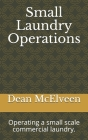 Small Laundry Operations: Operating a small scale commercial laundry. Cover Image