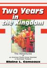 Two Years in the Kingdom: The Adventures of an American Peace Corps Volunteer in Northeast Thailand Cover Image