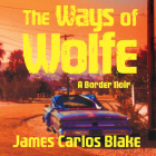 The Ways of Wolfe (Wolfe Family #4) Cover Image