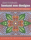 Alberta Hutchinson's Instant Zen Designs: New York Times Bestselling Artists' Adult Coloring Books Cover Image