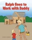 Ralph Goes to Work with Daddy Cover Image