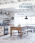 Wooden Houses: From Log Cabins to Beach Houses Cover Image