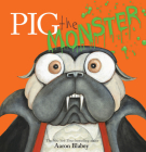 Pig the Monster (Pig the Pug) Cover Image