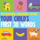 Vietnamese Children's Book: Your Child's First 30 Words Cover Image