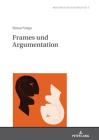Frames und Argumentation; Zur diskurssemantischen Operationalisierung von Frame-Relationen (Kontraste/Contrastes #5) Cover Image