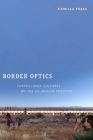 Border Optics: Cultures of Surveillance on the Us-Mexico Frontier (Critical Cultural Communication) Cover Image
