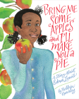 Bring Me Some Apples and I'll Make You a Pie: A Story About Edna Lewis Cover Image