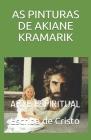 As Pinturas de Akiane Kramarik: Arte Espiritual Cover Image