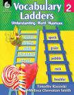 Vocabulary Ladders: Understanding Word Nuances Level 2: Understanding Word Nuances Cover Image