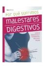Por Qué Sufrimos Malestares Digestivos: guía de diagnóstico y tratamiento para vivir mejor (Salud #11) Cover Image