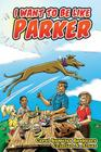 I Want to Be Like Parker Cover Image