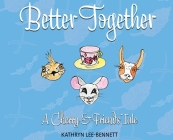 Better Together: A Cherry and Friends Tale Cover Image